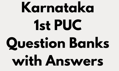 Karnataka 1st PUC Question Banks with Answers