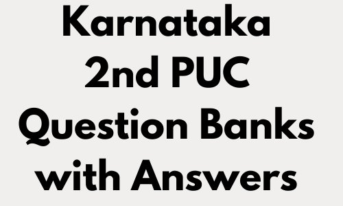 Karnataka 2nd PUC Question Banks with Answers