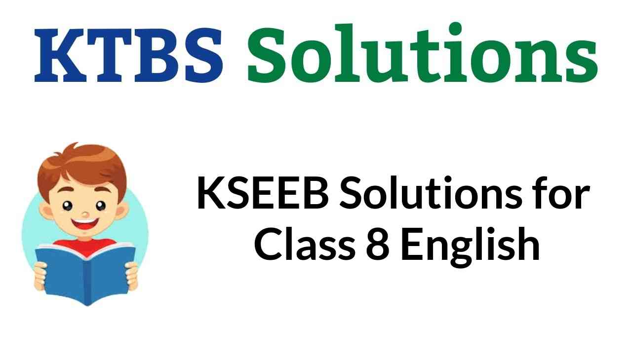 KSEEB Solutions for Class 8 English Karnataka State Syllabus